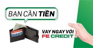 Vay tín chấp tại FE Credit